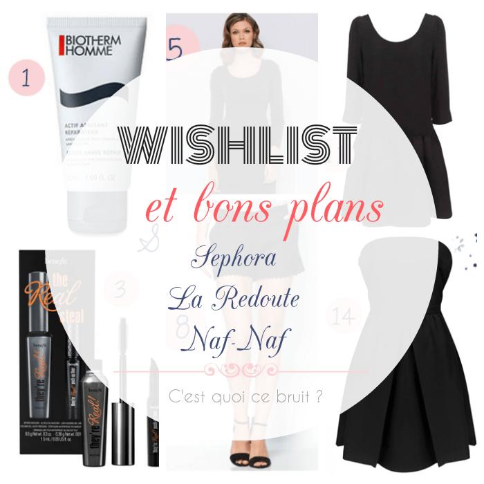 Wishlist de soldes (Sephora, La Redoute et Naf-Naf)