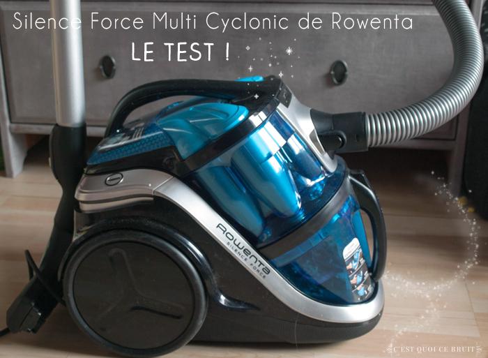 Mon nouvel aspirateur : Silence Force Multi Cyclonic de Rowenta (test)
