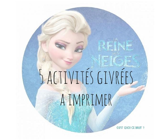 5 activités à imprimer La reine des neiges pour amuser les enfants pendant les vacances