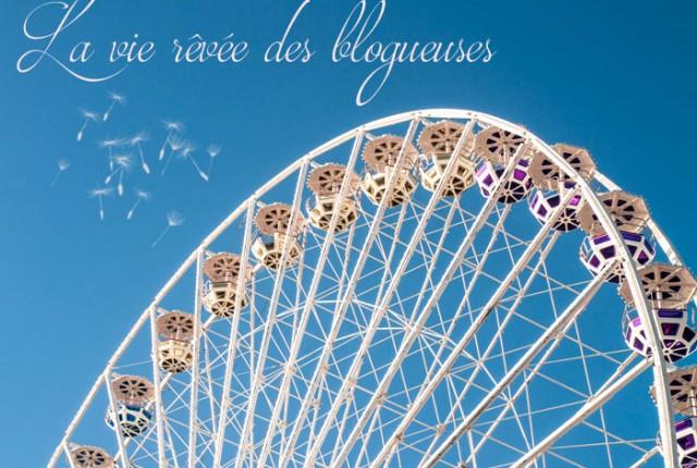La vie rêvée des blogueuses, faut-il tout dire sur son blog ?