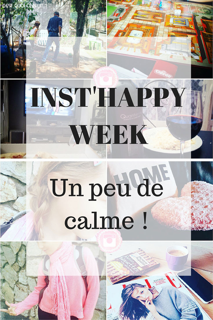 Inst'happy week de septembre, un peu de calme