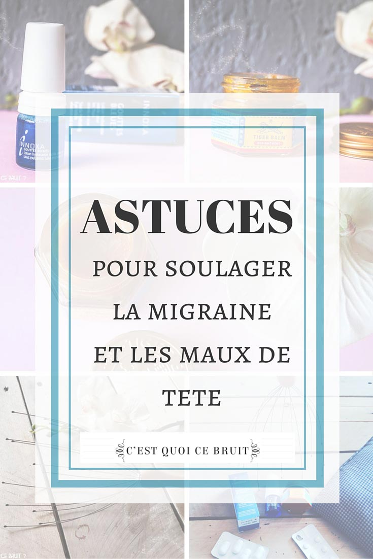 mes astuces pour soulager la migraine. Black Bedroom Furniture Sets. Home Design Ideas