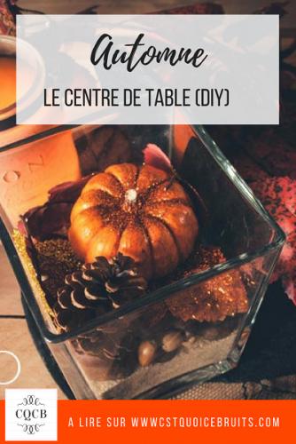 DIY décoration d'automne : le centre de table. A lire sur C'est quoi ce bruit ?