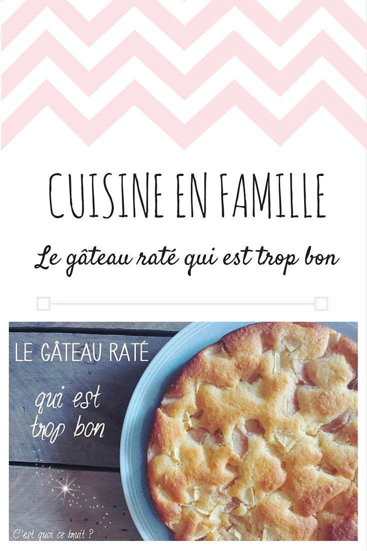 Cuisiner en famille : le gâteau raté qui est trop bon