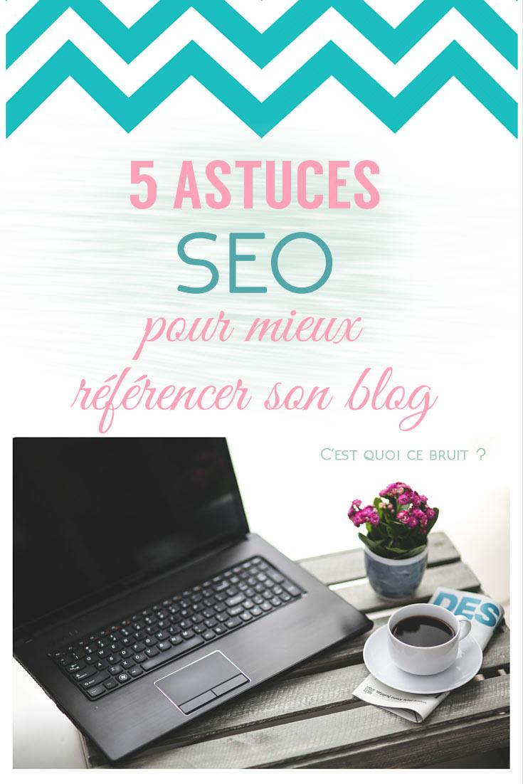 5 astuces SEO pour améliorer le référencement de son blog