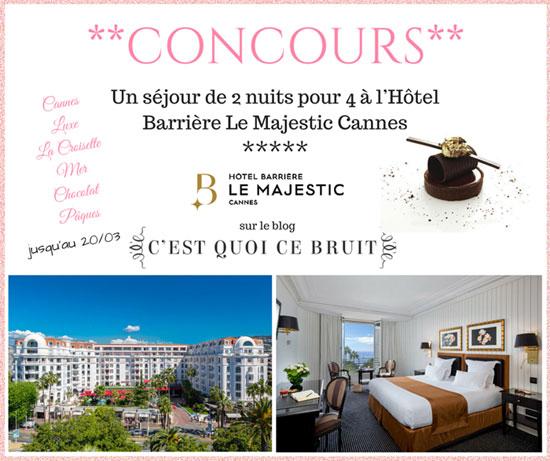 L'hôtel Barrière Le Majestic à Cannes et C'est quoi ce bruit t'offrent un séjour à gagner