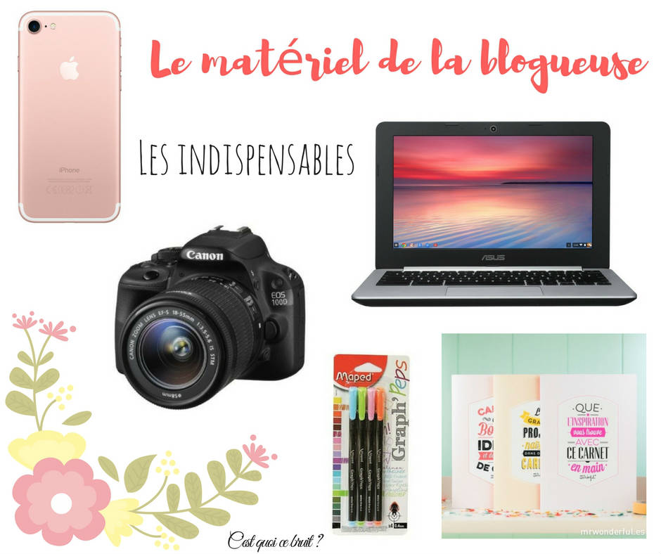 Le matériel des blogueuses, les indispensables
