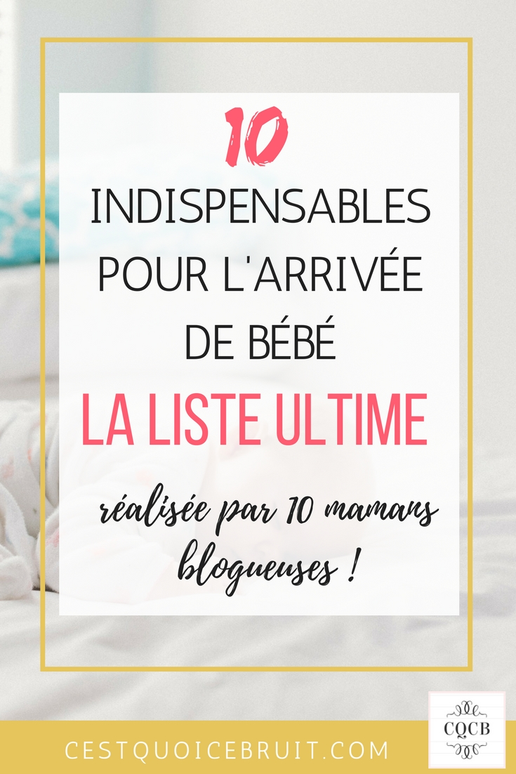 10 indispensables pour l'arrivée de bébé, la liste de naissance par 10 mamans blogueuses #naissance #bébé #indispensables #famille #maman #mamanblogueuse