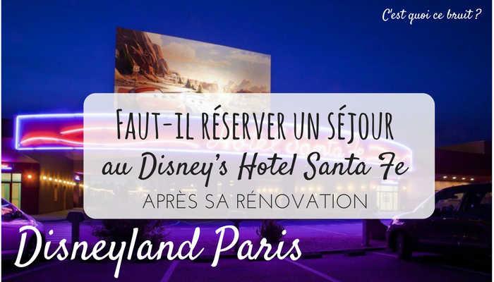 Disney's Hotel Santa Fe vaut-il le coup depuis sa rénovation ?