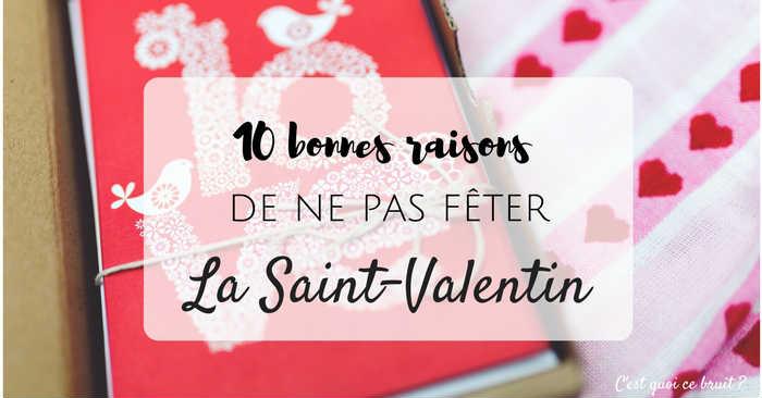 10 bonnes raisons de ne pas fêter la Saint-Valentin
