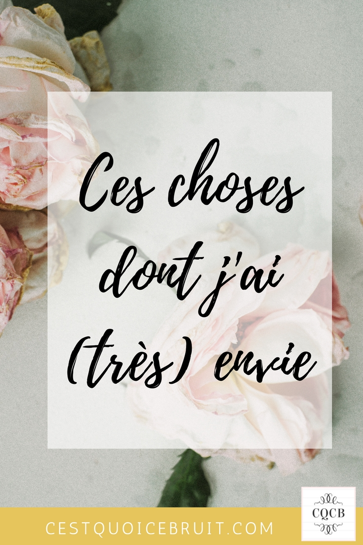 Inspiration : ces choses dont j'ai envie #inspiration #blogger #wishlist #feelgood #goodvibes