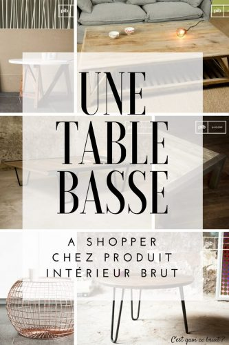 Une table basse à shopper chez PIB