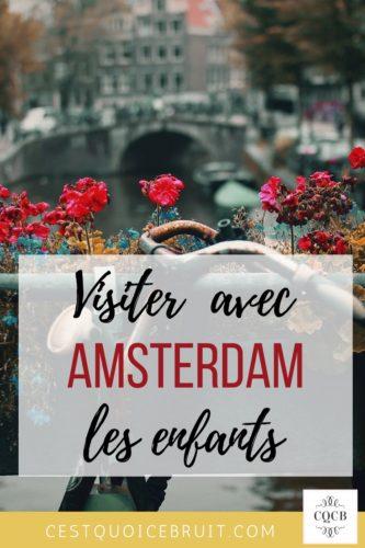 Voyage : visiter Amsterdam avec les enfants #voyage #amsterdam #travel #travelwithkids #famille