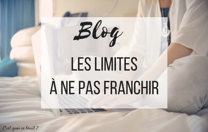 Blog les limites à ne pas franchir