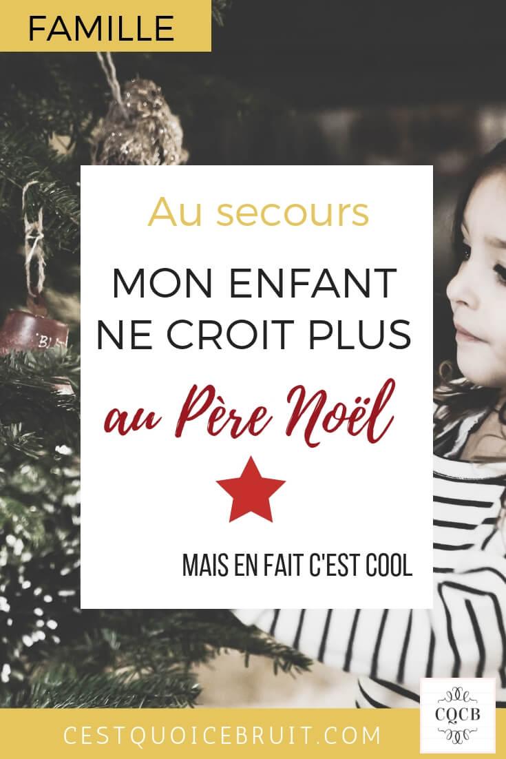 Blog famille : Mon enfant ne croit plus au Père Noël mais c'est cool ! #pèrenoel #noel #christmas #famille #education #bienveillance