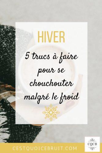 5 astuces pour se chouchouter malgré le froid et prendre soin de soi cet hiver #hygge #cocooning #hiver #froid #astuces