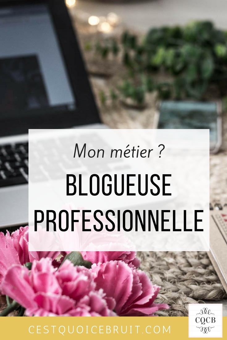 Mon métier ? Blogueuse professionnelle #blogueuse #blogging #bloguer #blog