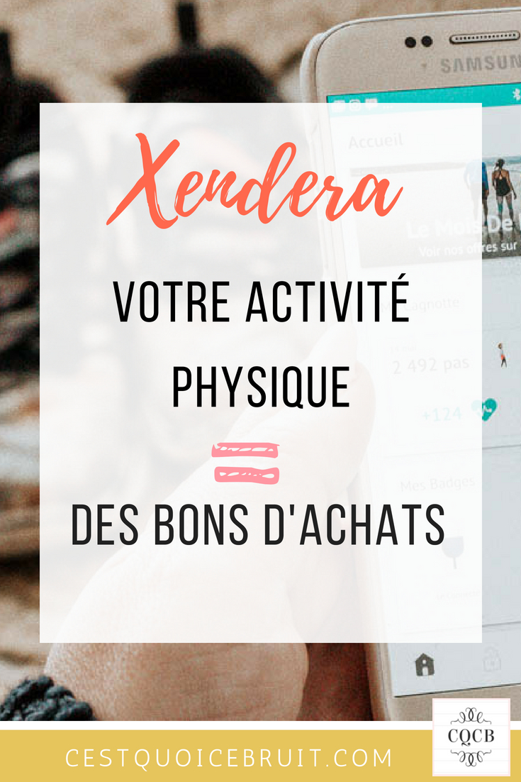 Xendera récompense l'activité physique par des bons d'achat #healthy #sport #appli #motivation